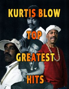 Kurtis Blow Top Greatest Hits BOHH