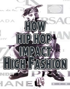 How hip hop impact high fashion