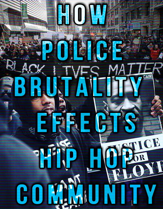 How police brutality effects the hip hop community