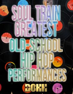 Soul Train Greatest Old School Hip Hop Performances