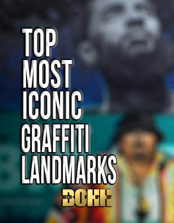 Top Most Iconic Graffiti Landmarks
